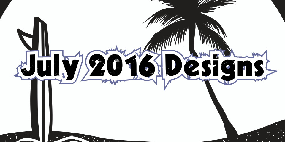 July 2016 Designs